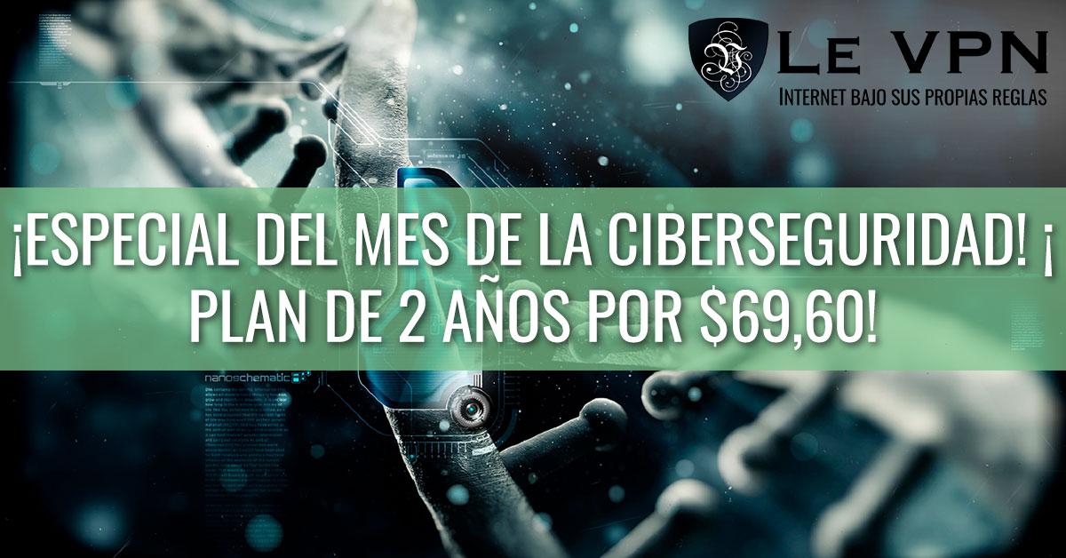 Oferta Especial Del Mes Nacional De Concientización Sobre La Seguridad Cibernética: ¡2 Años De Le VPN Por $69,60!