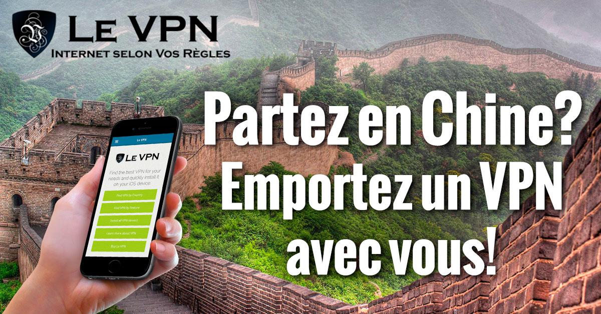 VPN en Chine | VPN pour la Chine | Le VPN