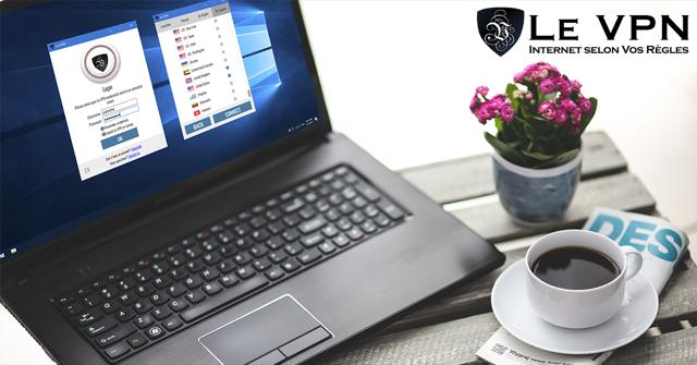 Lancement du logiciel VPN pour Windows ! Essayez le meilleur VPN pour Windows avec Le VPN !