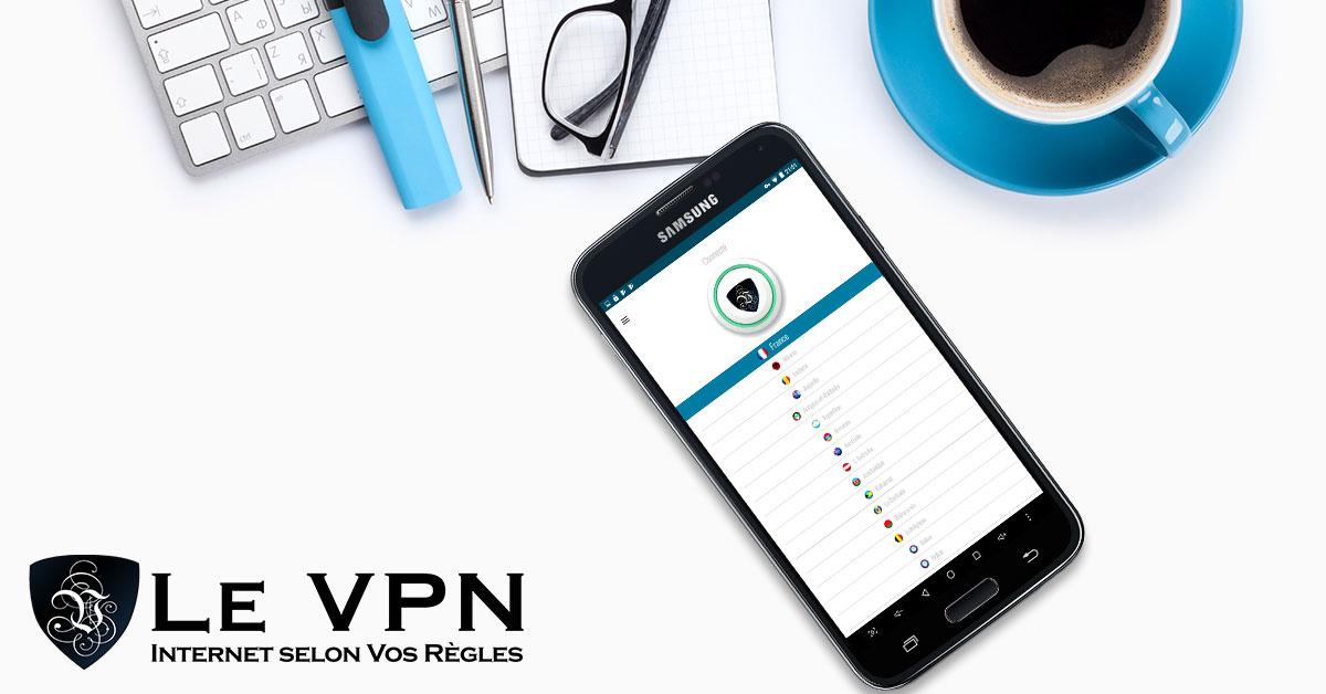 Le VPN lance une nouvelle application VPN pour Android