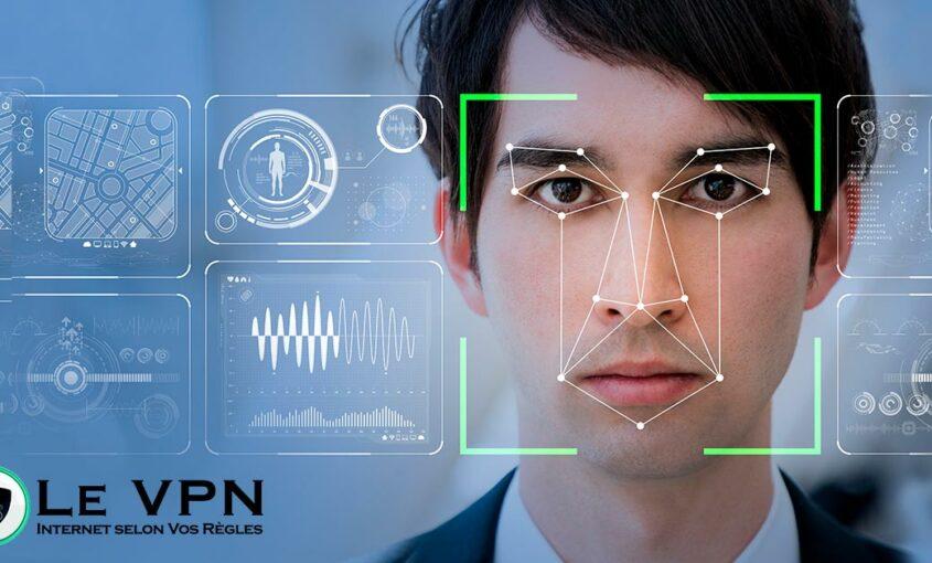 Reconnaissance faciale : fonctionnement et conséquences pour notre vie privée. | Le VPN