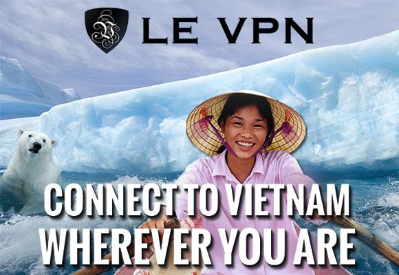 Le VPN in Vietnam | VPN for Vietnam | Vietnam IP