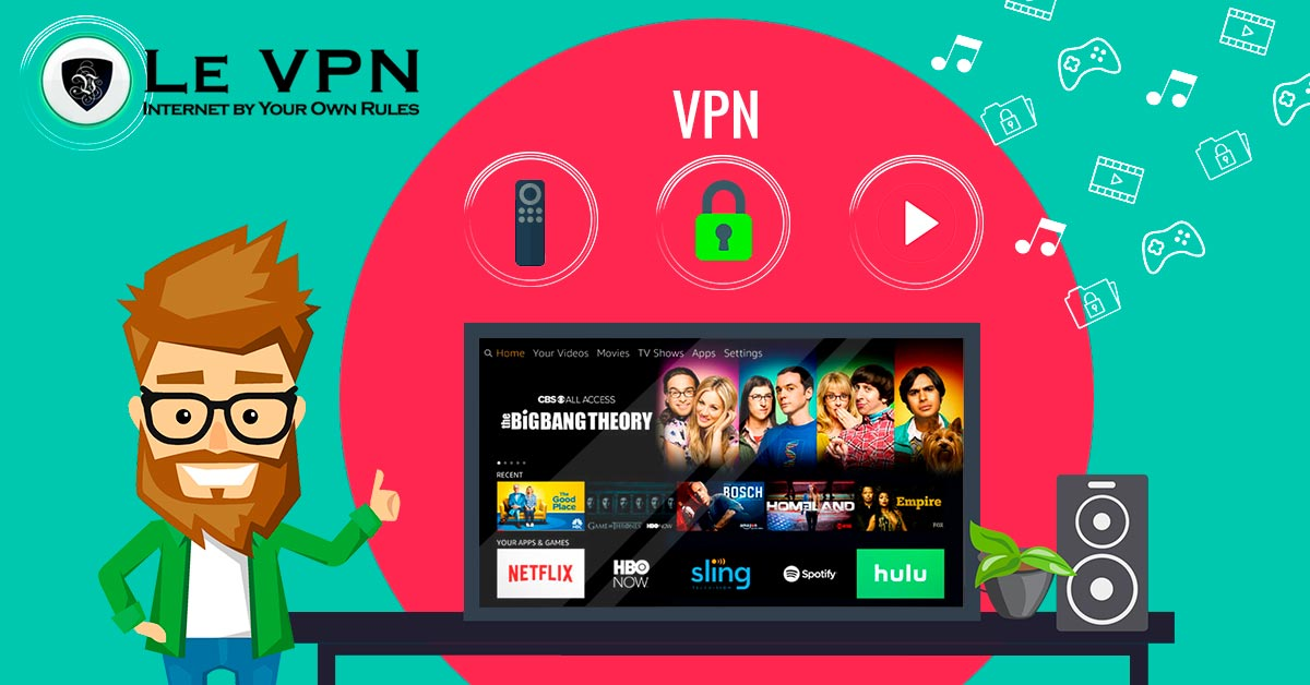 Don't Wait to Watch Your Favourite TV Shows With Le VPN