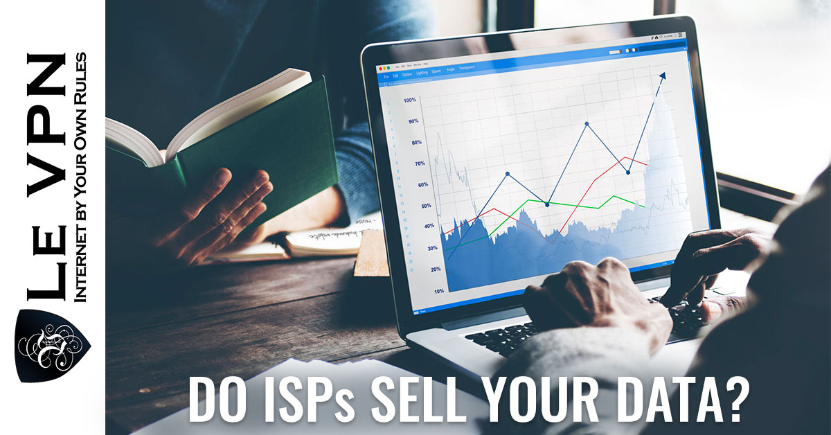 Do ISPs sell your data? Is Your ISP Watching You? | ISP monitor traffic | ISP tracking | ISP selling data | ISP sell data | Le VPN