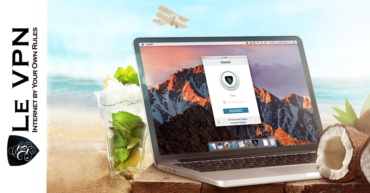 Worried About Safe Internet While On Vacation? Use Le VPN!