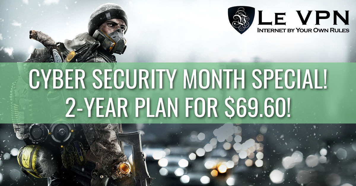 National Cyber Security Awareness Month Special: 2 Years of Le VPN for $69.60!