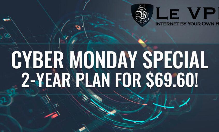 Cyber Monday Special | Le VPN