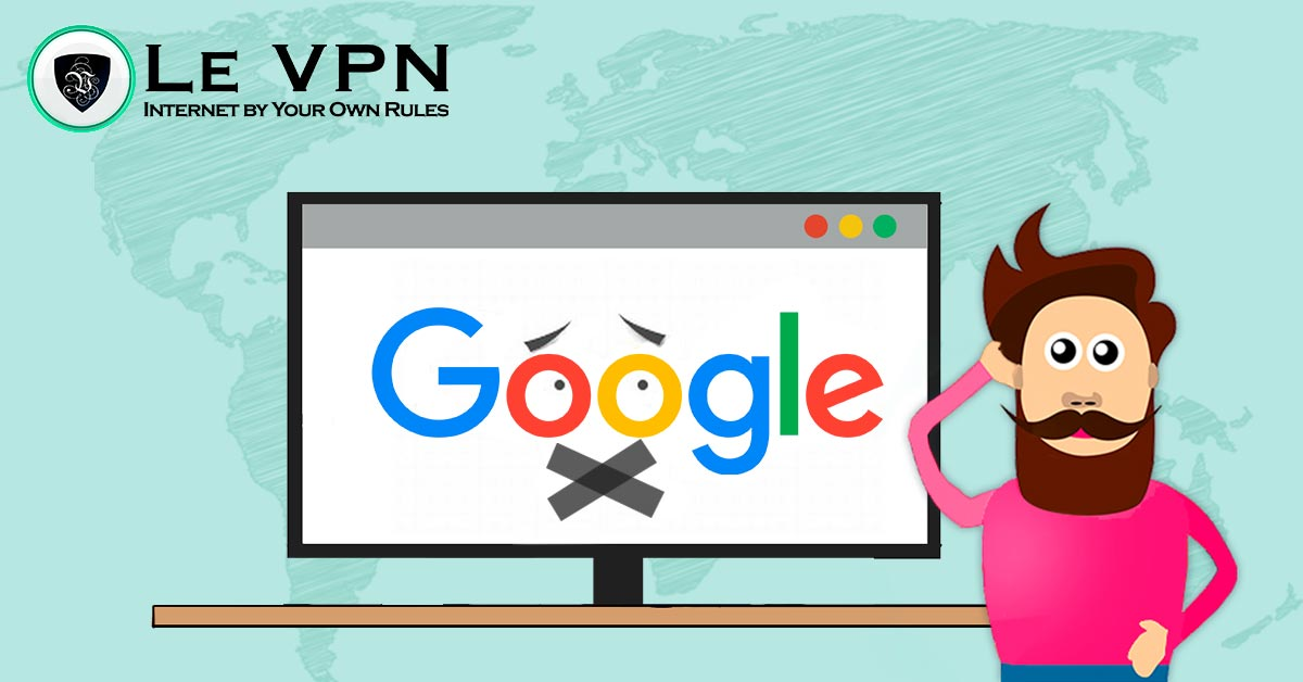 Google censorship in different countries. | Le VPN