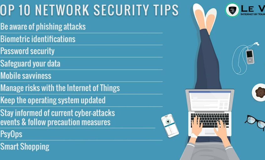 Top 10 Network Security Tips for 2018 | How to stay safe digitally safe in 2018? Le VPN team has prepared for you the Top 10 Network Security Tips for 2018. | Le VPN