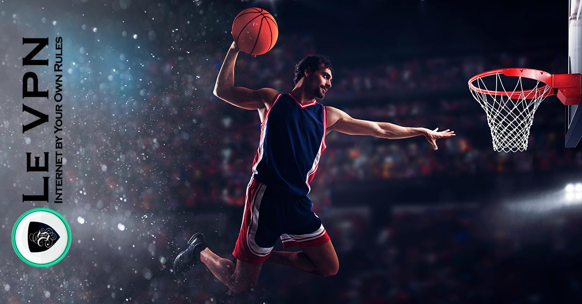 How to watch the NBA live stream from anywhere in the world. | Le VPN
