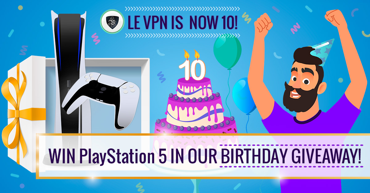 Le VPN Giveaway for our 10th Birthday: Win PlayStation 5!